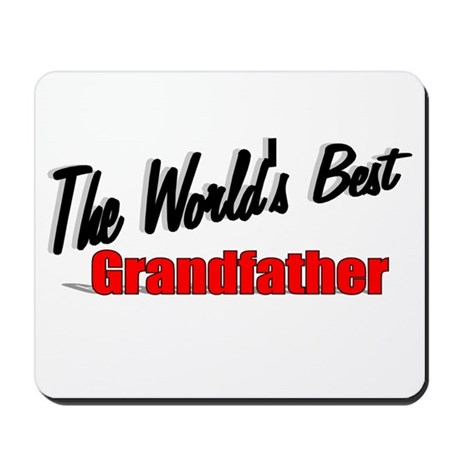 """The World's Best Grandfather"" Mousepad"