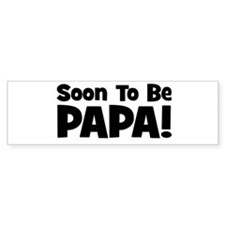Soon To Be Papa! Bumper Bumper Sticker