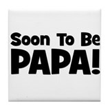 Soon To Be Papa! Tile Coaster