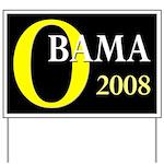 O: Obama 2008 Campaign Yard Sign