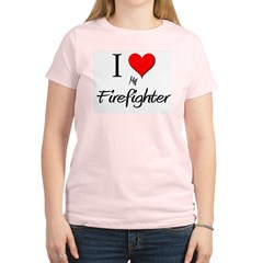 I Love My Firefighter Women's Light T-Shirt