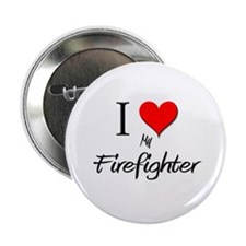 "I Love My Firefighter 2.25"" Button"
