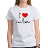 I Love My Firefighter Tee