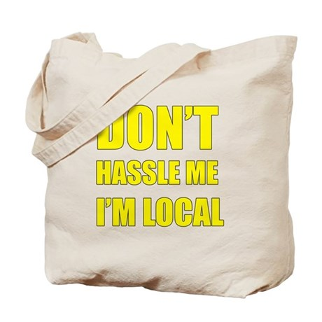 Don't Hassle Locals Tote Bag