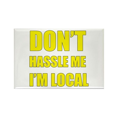 Don't Hassle Locals Rectangle Magnet