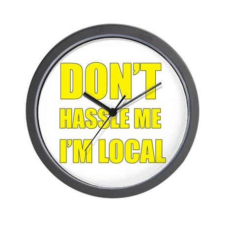 Don't Hassle Locals Wall Clock
