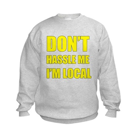 Don't Hassle Locals Kids Sweatshirt
