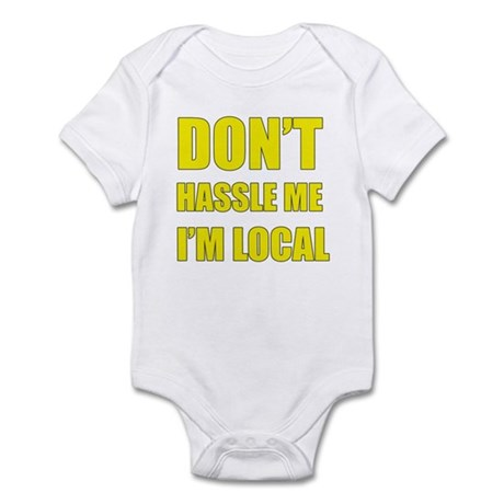Don't Hassle Locals Infant Bodysuit