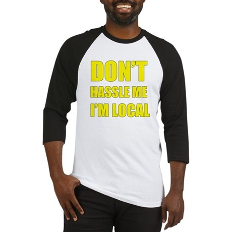 Don't Hassle Locals Baseball Jersey