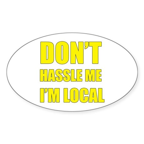 Don't Hassle Locals Oval Sticker