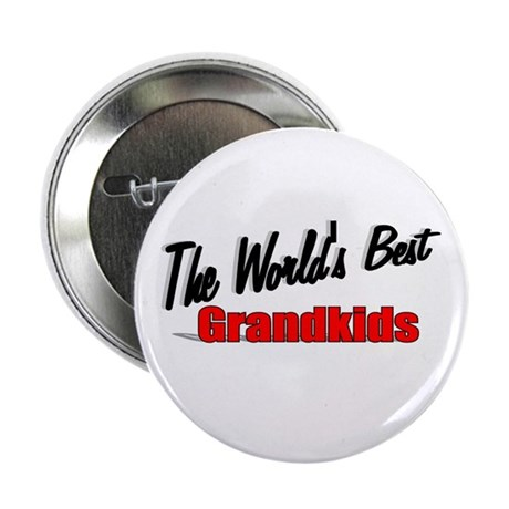"""The World's Best Grandkids"" 2.25"" Button"