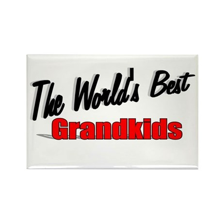 """The World's Best Grandkids"" Rectangle Magnet"