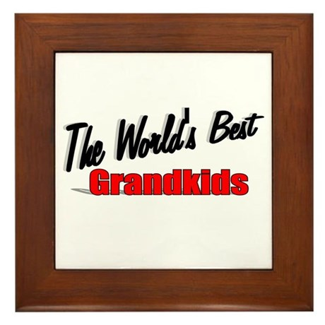"""The World's Best Grandkids"" Framed Tile"
