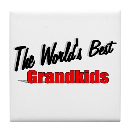 """The World's Best Grandkids"" Tile Coaster"