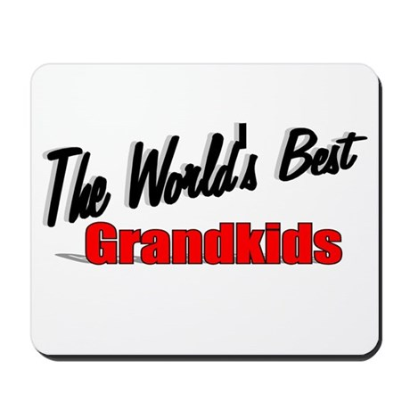 """The World's Best Grandkids"" Mousepad"