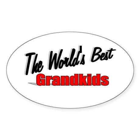 """The World's Best Grandkids"" Oval Sticker"