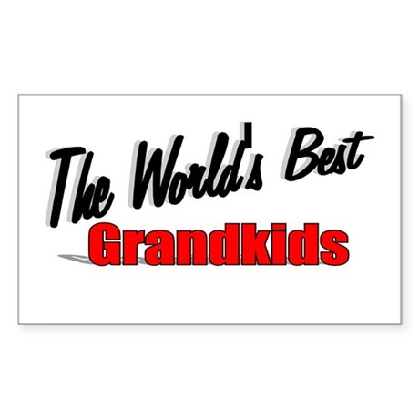 """The World's Best Grandkids"" Rectangle Sticker"