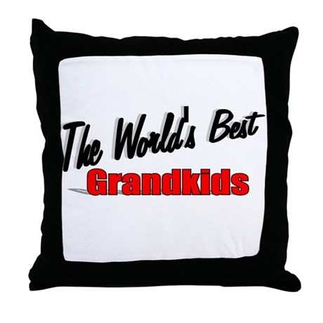 """The World's Best Grandkids"" Throw Pillow"