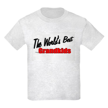 """The World's Best Grandkids"" Kids Light T-Shirt"