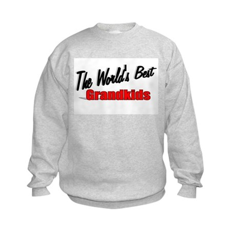 """The World's Best Grandkids"" Kids Sweatshirt"
