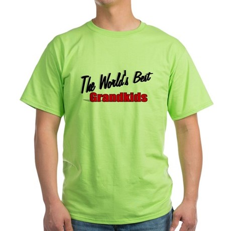 """The World's Best Grandkids"" Green T-Shirt"