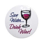 Save Water Drink Wine Ornament (Round)