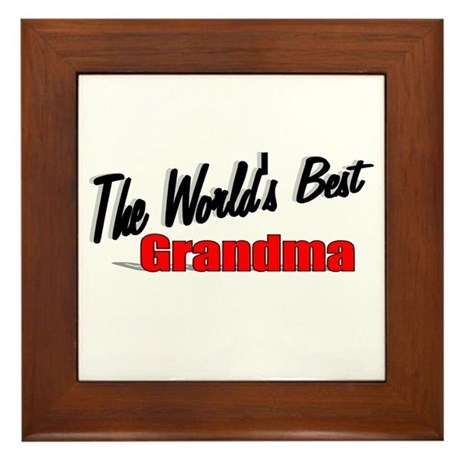 """The World's Best Grandma"" Framed Tile"