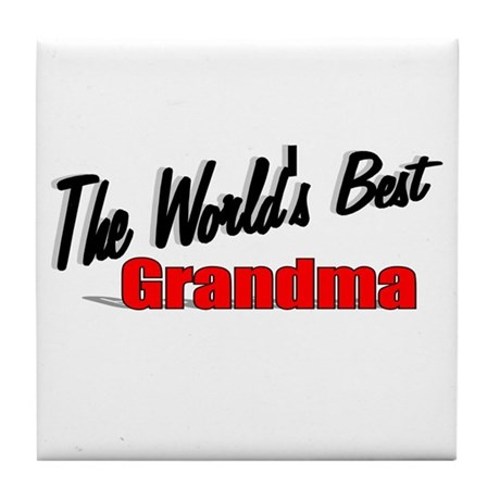 """The World's Best Grandma"" Tile Coaster"