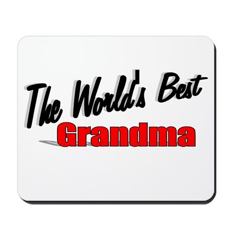 """The World's Best Grandma"" Mousepad"