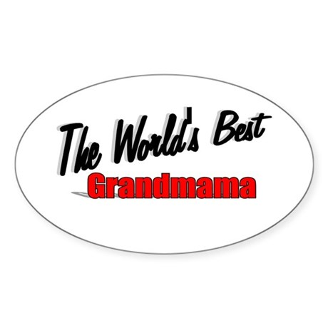 &quot;The World's Best Grandmama&quot; Oval Sticker