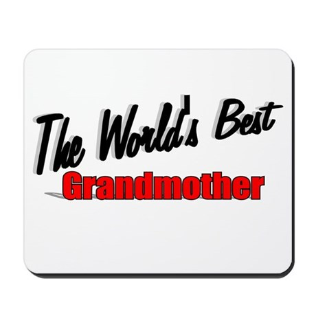 """The World's Best Grandmother"" Mousepad"