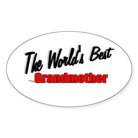 """The World's Best Grandmother"" Oval Sticker"