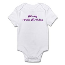 Its my 100th Birthday Infant Bodysuit
