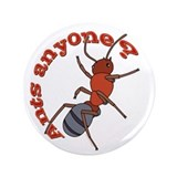 "Ants Anyone? 3.5"" Button (100 pack)"