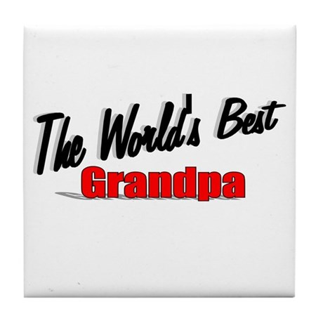 """The World's Best Grandpa"" Tile Coaster"