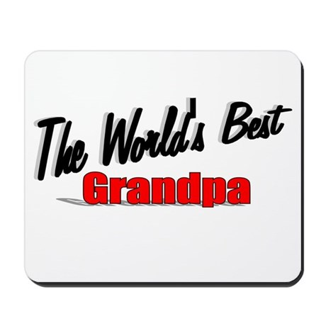 """The World's Best Grandpa"" Mousepad"