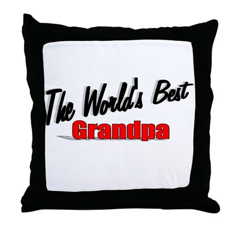 """The World's Best Grandpa"" Throw Pillow"