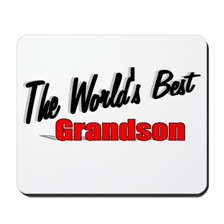 """The World's Best Grandson"" Mousepad"