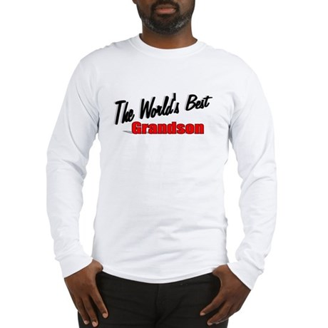 """The World's Best Grandson"" Long Sleeve T-Shirt"