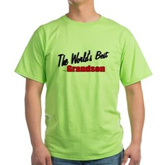 """The World's Best Grandson"" Green T-Shirt"
