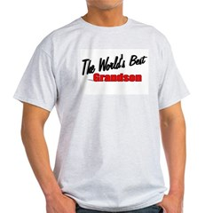 """The World's Best Grandson"" Light T-Shirt"