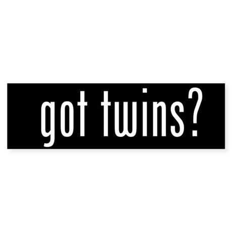 got twins? Bumper Sticker