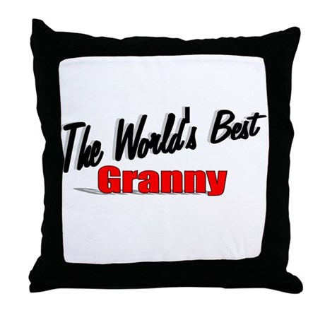 """The World's Best Granny"" Throw Pillow"