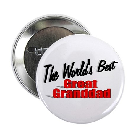 """The World's Best Great Granddad"" 2.25"" Button"
