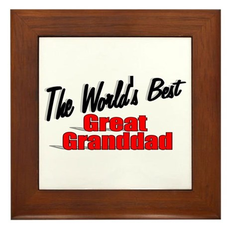 """The World's Best Great Granddad"" Framed Tile"
