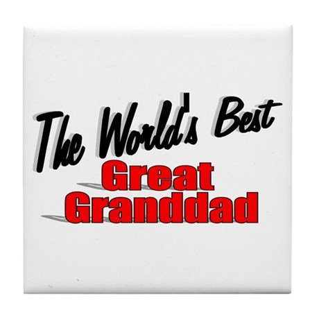 """The World's Best Great Granddad"" Tile Coaster"