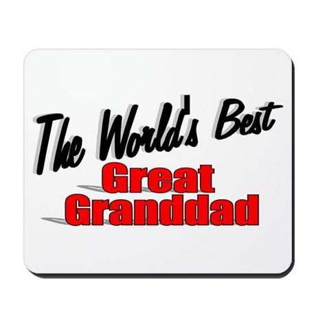 """The World's Best Great Granddad"" Mousepad"