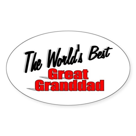 """The World's Best Great Granddad"" Oval Sticker"