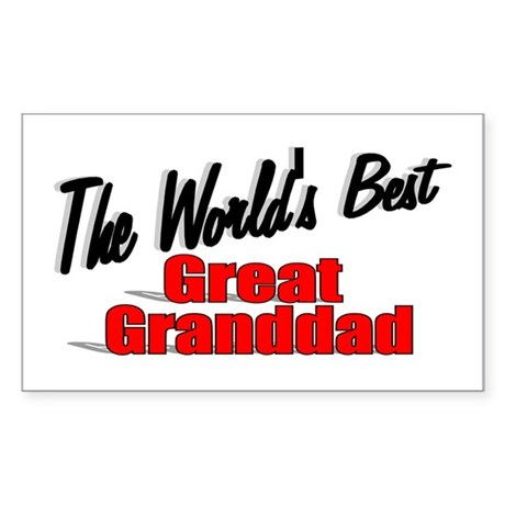 """The World's Best Great Granddad"" Sticker (Rectang"