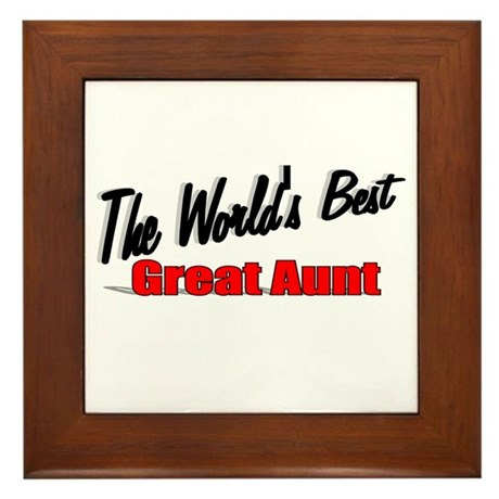 """The World's Best Great Aunt"" Framed Tile"
